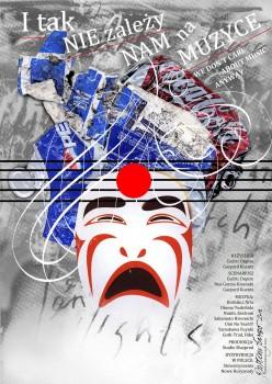 Polski plakat filmu 'I Tak Nie Zależy Nam Na Muzyce'