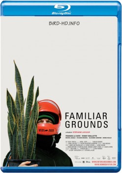 Familiar Grounds 2011 m720p BluRay x264-BiRD