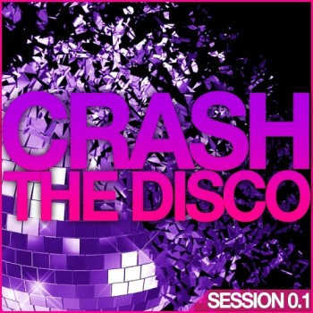 Crash The Disco Session 0.1 (2015) (320 Kbps) Full Albüm İndir